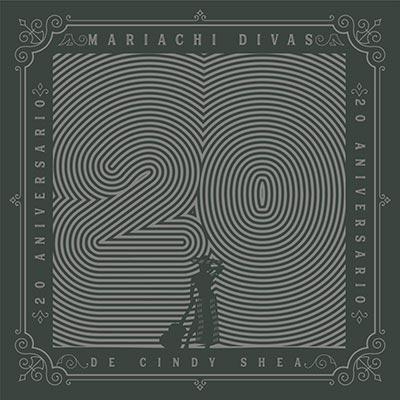 Mariachi Divas 20 Aniversario De Cindy Shea