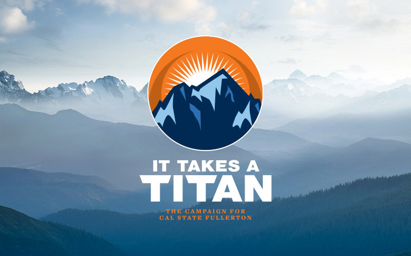 It Takes a Titan: The Campaign for Cal State Fullerton
