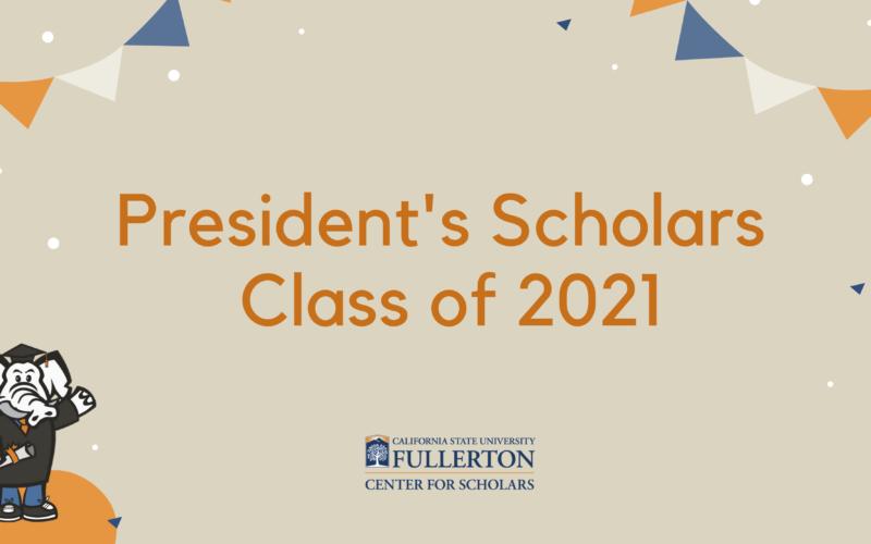 CSUF President's Scholars 2021 Graphic