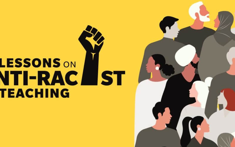 Lessons on Anti-Racist Teaching